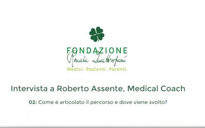 Roberto Assente Medical Coach della Fondazione Renata Quattropani. Il percorso e dove viene svolto